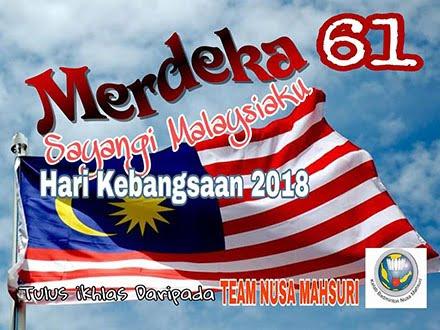 Salam Kemerdekaan ke-61  & Selamat Hari Kebangsaan 2018