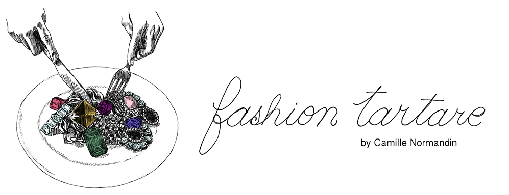 Fashion Tartare - A blog by Camille Normandin