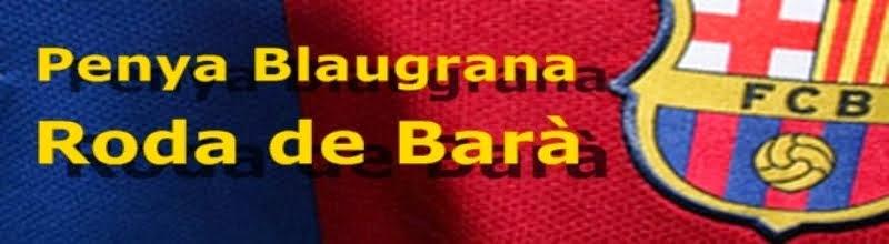 PENYA BLAUGRANA RODA DE BARÀ