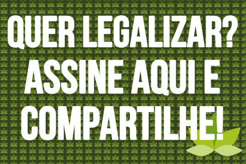 Abaixo-assinado para a descriminalização da maconha no Brasil.