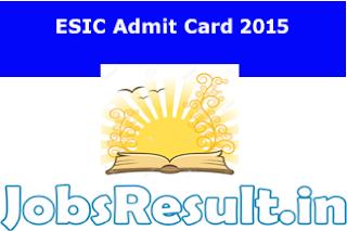 ESIC Admit Card 2015