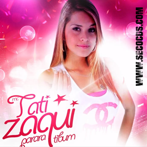MC Tati Zaqui Parara Tibum