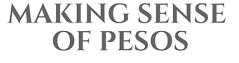 Making Sense Of Pesos