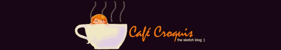 Café Croquis .........................