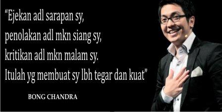 Kata Bijak Tentang Sukses, Motivator Indonesia Bong Chandra, Bong Chandra Kata Bijak, Gambar Bong Chandra, Gambar Kata Bijak Tentang Sukses Bong Chandra