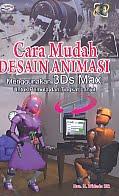 AJIBAYUSTORE  Judul Buku : Cara Mudah Desain Animasi Menggunakan 3Ds Max Untuk Pemula dan Tingkat Lanjut Disertai CD Pengarang : Drs. H. Widada HR Penerbit : Gava Media