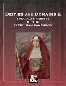 Deities and Domains 2: Specialty Priests of the Faerünian Pantheon