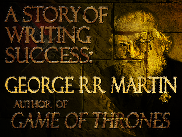 George R.R. Martin (author of Game of Thrones)