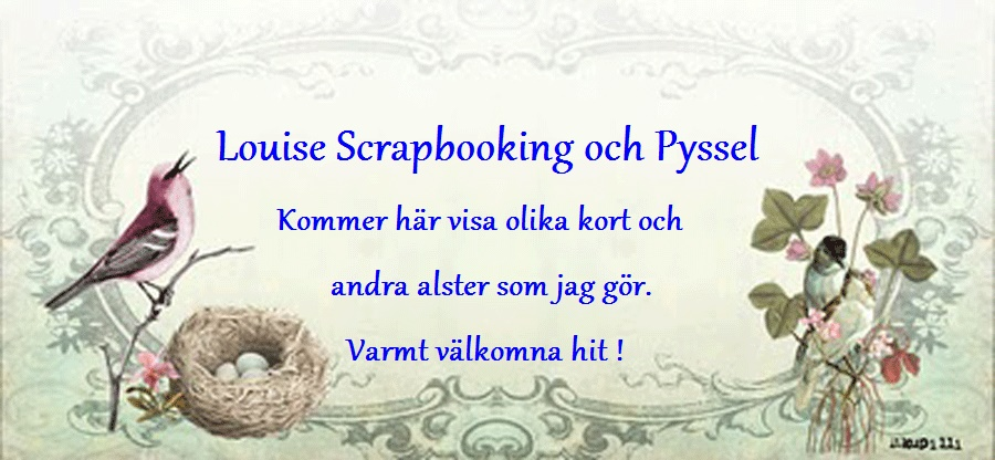 Louise Scrapbooking och Pyssel