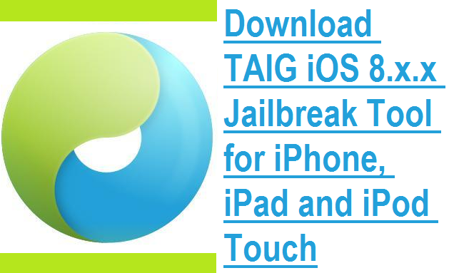 Download TaiG iOS 8 Jailbreak Tool for iPhone, iPad & iPod Touch