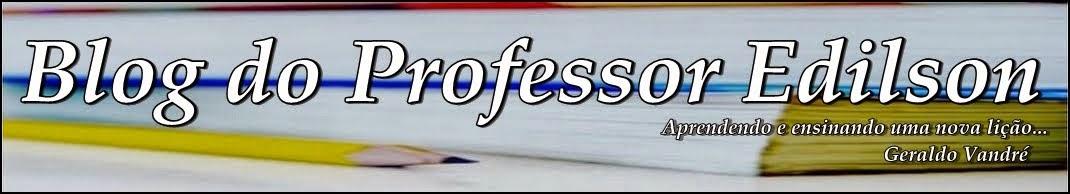 Blog do Professor Edilson