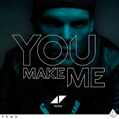 Avicii - You Make Me, lyrics, letra, cover, foto, video