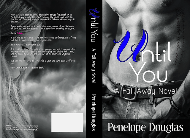 Cover Reveal + Chapter One – Until You (Fall Away, #1.5) by Penelope Douglas