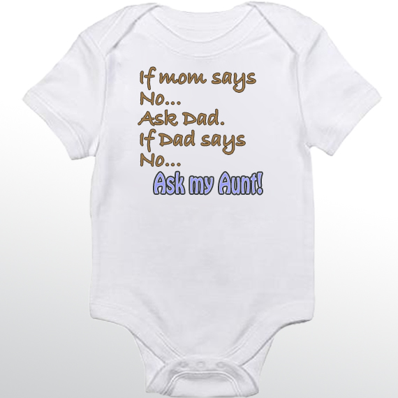 if mom says no ask my aunt baby onesie