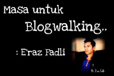 Segmen Blogwalking oleh Eraz Fadli