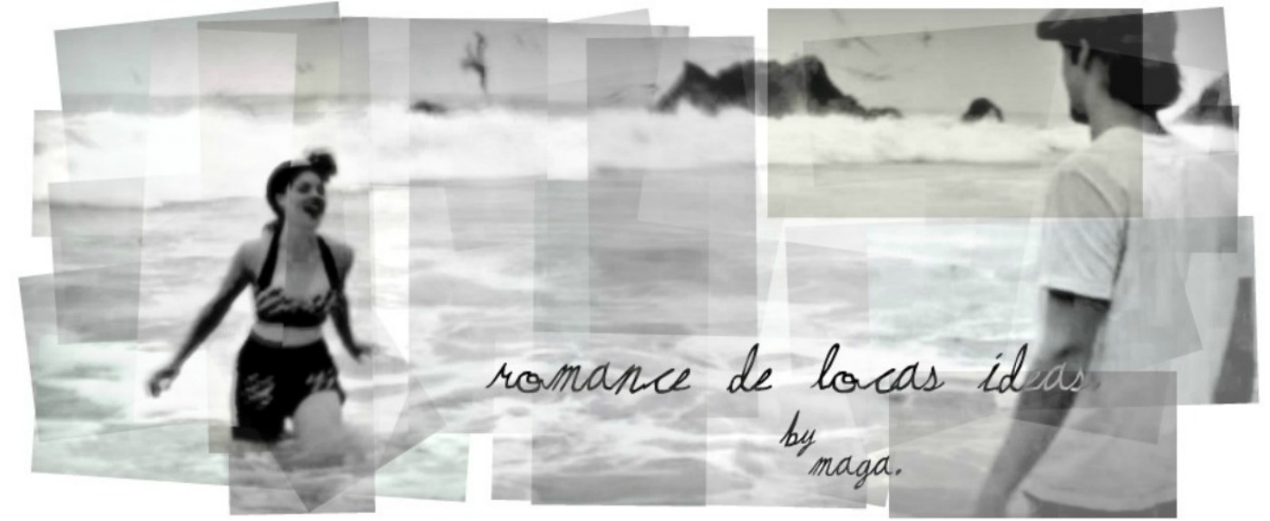 Romance de locas ideas.