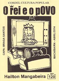 Cordel: O rei e o povo, nº120, Abril/2014