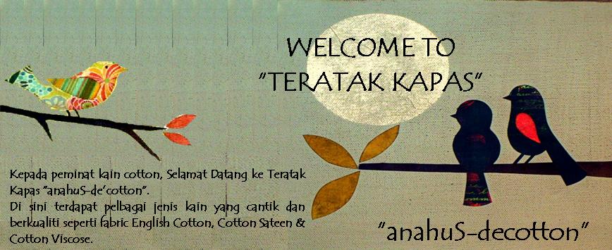 "TERATAK KAPAS ""anahuS-de'cotton"""