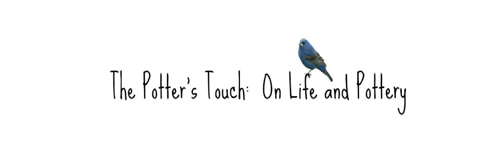 The Potters Touch Pottery:  On Life and Pottery