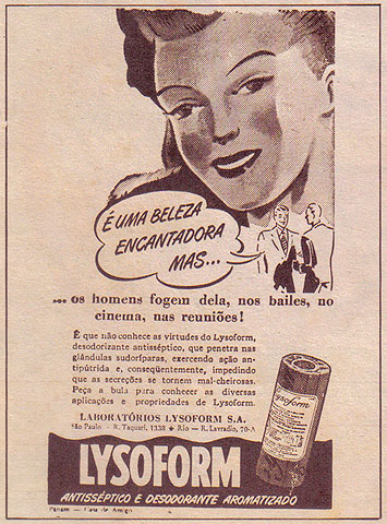Propaganda do Desodorante Lysoform apresentada nos anos 40. Dois homens incomodados com o mau cheiro da mulher.