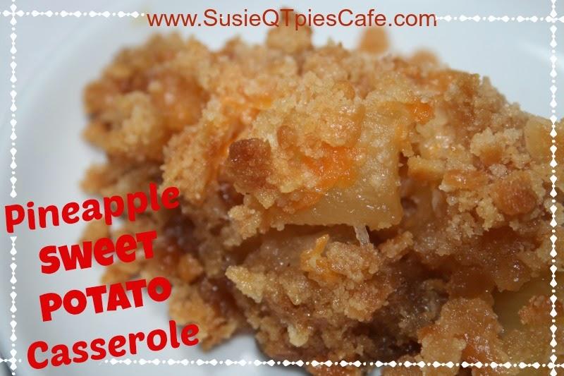 SusieQTpies Cafe: Pineapple Sweet Potato Casserole Thanksgiving Menu ...