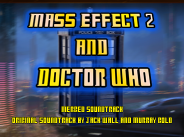 "Doctor Who and Mass Effect 2 Soundtrack, ""Ki vagy, Doki"", ""Murray Gold"", ""Jack Wall"""