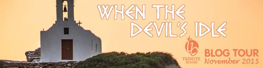 When the Devil's Idle Blog Tour