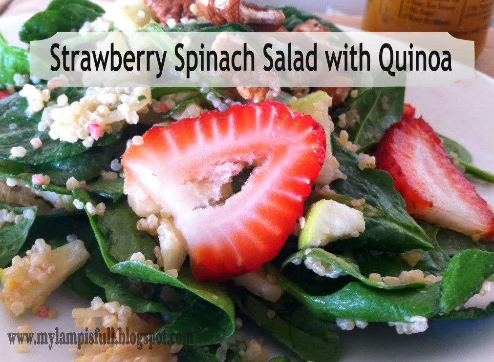 My Lamp is Full: Strawberry Spinach Salad with Quinoa