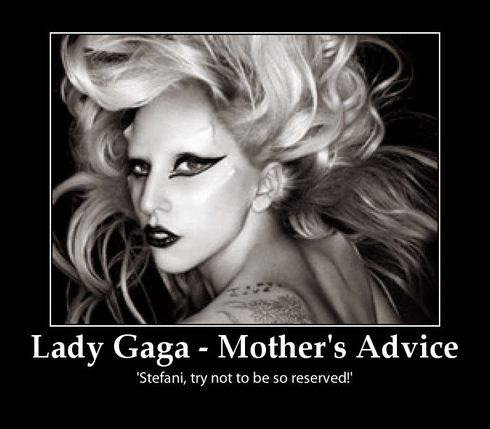 Funny Picture (Lady Gaga Mother's Advice).