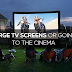 Large TV Screens Or Going to the Cinema