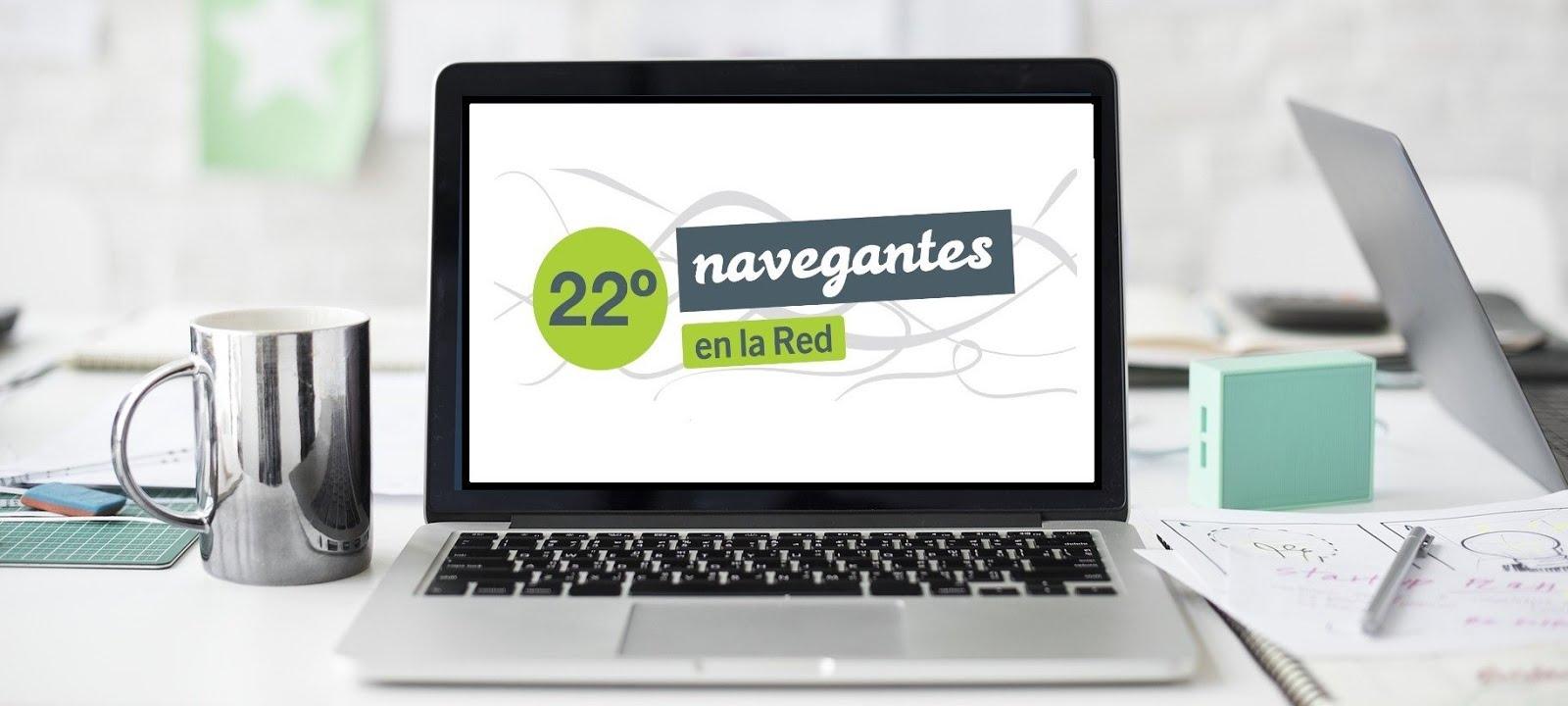 """PARTICIPA EN LA 22 """"NAVEGANTES EN LA RED"""""""