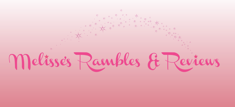 Melisse's Rambles and Reviews
