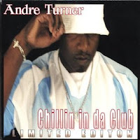 Andre Turner - Chillin In Da Club (Limited Editon) 2004