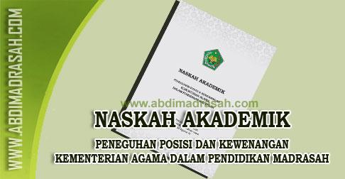 Peneguhan Posisi Dan Kewenangan Kementerian Agama Dalam Pendidikan Madrasah Abdi Madrasah