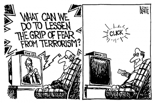 What can we do to lessen the grip of fear from terrorism? Switch off. (Cartoon)