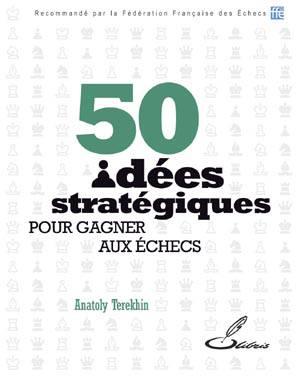 50 idées stratégiques pour gagner aux échecs