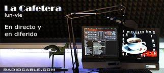 La Cafetera de Radio Cable