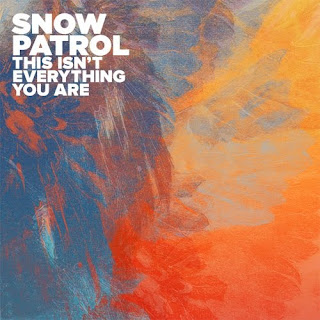 Snow Patrol - This Isn't Everything You Are Lyrics
