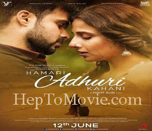 Hamari Adhuri Kahani Full Movie Free Download in Hindi HD mp4 mkv 300mb