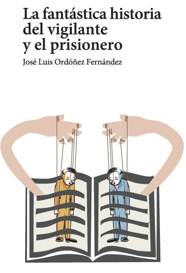 LA FANTÁSTICA HISTORIA DEL VIGILANTE Y EL PRISIONERO