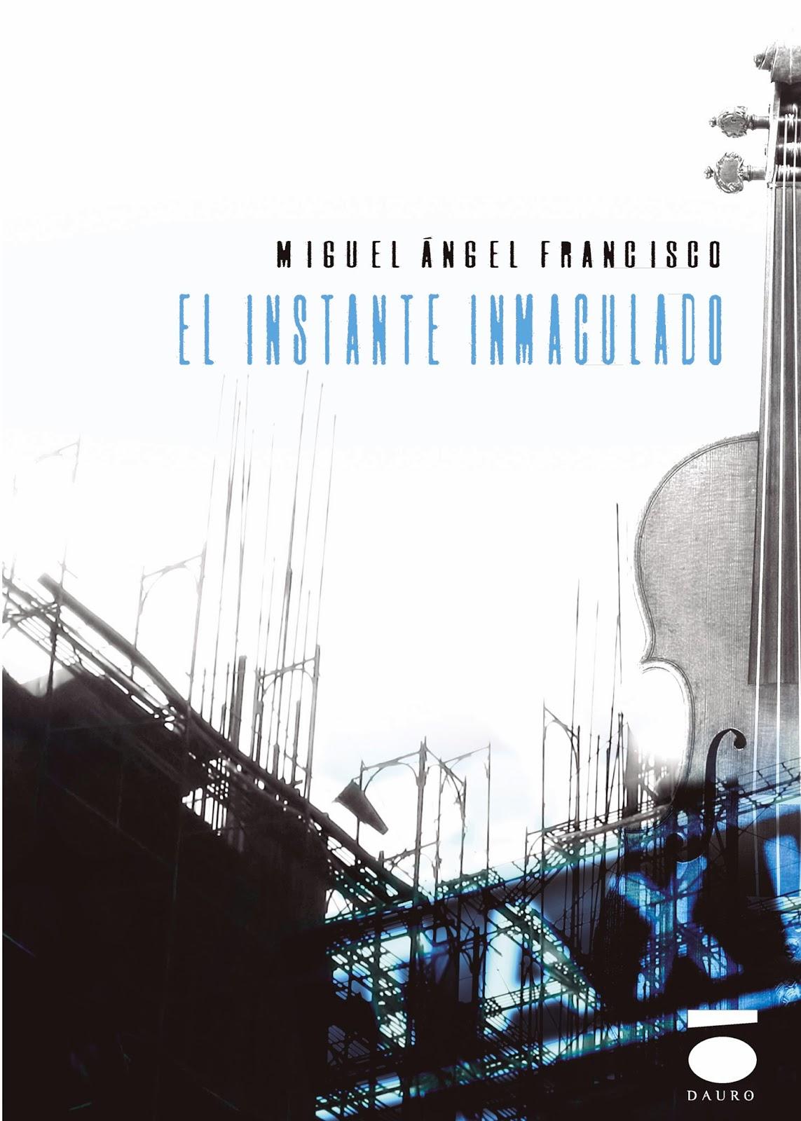 El instante inmaculado (Miguel Ángel Francisco)