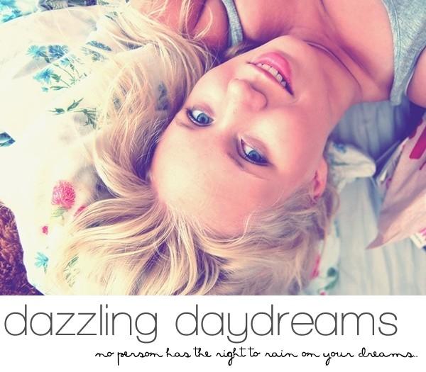 dazzling daydreams