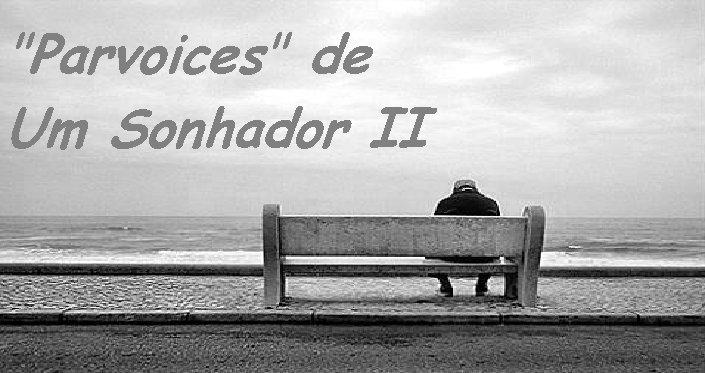 """Parvoices"" de Um Sonhador II"