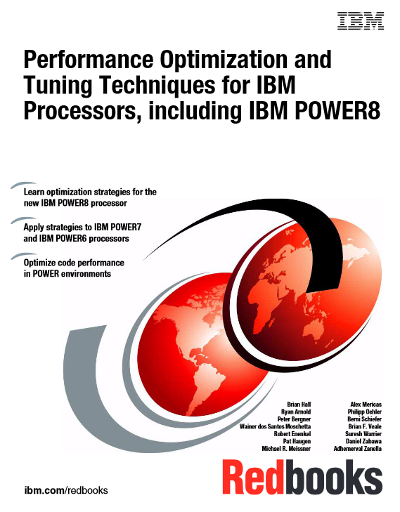 Performance Optimization and Tuning Techniques for IBM Processors, including IBM Power 8