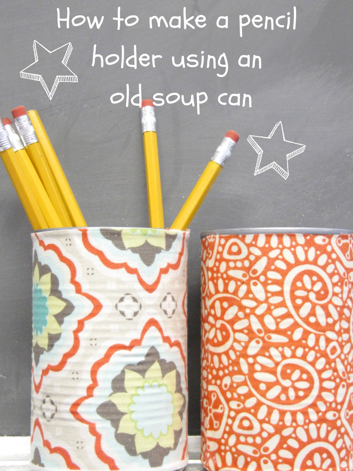 cute pencil holders using old soup cans the wicker house. Black Bedroom Furniture Sets. Home Design Ideas
