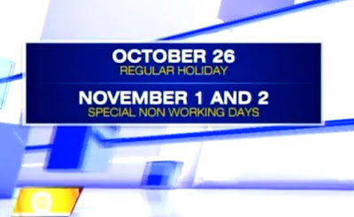 October 26, 2012 Regular Holiday, November 1 and 2 Special Non Working Holidays