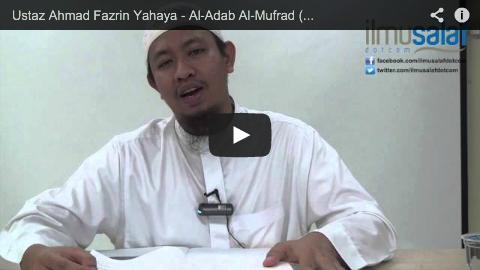 Ustaz Ahmad Fazrin Yahaya – Al-Adab Al-Mufrad ( siri 1 )
