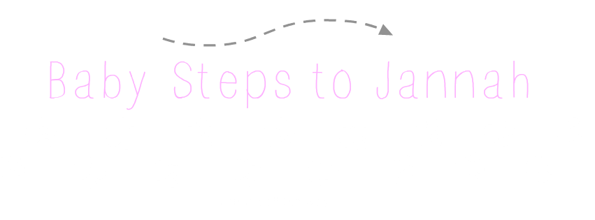Baby Steps to Jannah