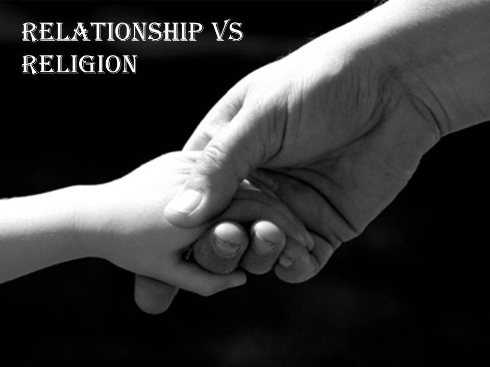 religion versus relationship Pastor offers suggestions on moving toward authentic, passionate relationship with jesus.