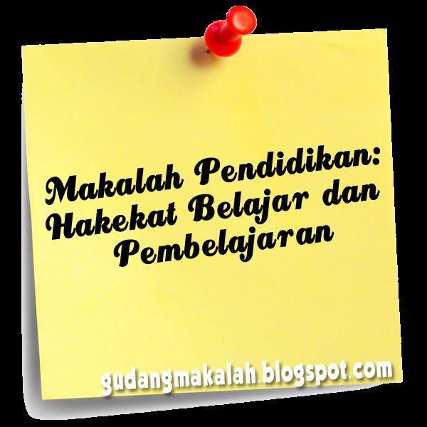 makalah pendidikan-hakekat belajar dan pembelajaran